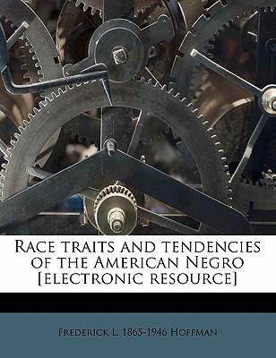 Race Traits and Tendencies of the American Negro [Electronic Resource]