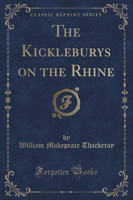 The Kickleburys on the Rhine (Classic Reprint)