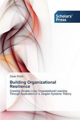 Building Organizational Resilience