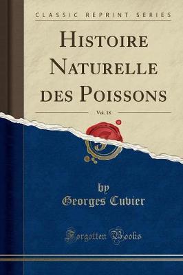 Histoire Naturelle des Poissons, Vol. 18 (Classic Reprint)