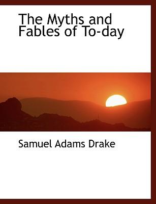 The Myths and Fables of To-day