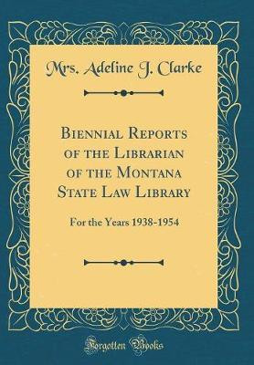 Biennial Reports of the Librarian of the Montana State Law Library