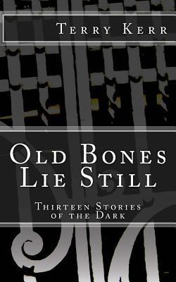 Old Bones Lie Still