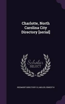 Charlotte, North Carolina City Directory [Serial]