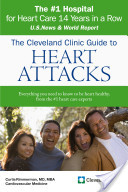 The Cleveland Clinic Guide to Heart Attacks