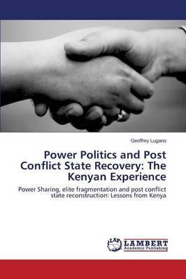 Power Politics and Post Conflict State Recovery