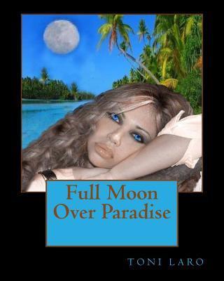 Full Moon over Paradise