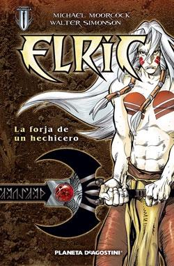 Elric: La forja de u...