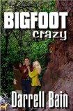 Bigfoot Crazy