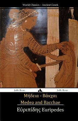 Medea and Bacchae