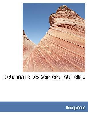 Dictionnaire des Sciences Naturelles.