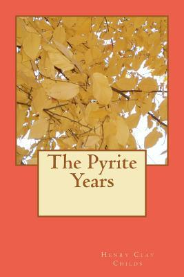 The Pyrite Years