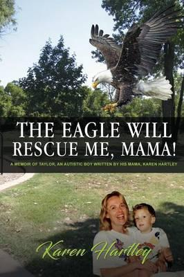 EAGLE WILL RESCUE ME MAMA