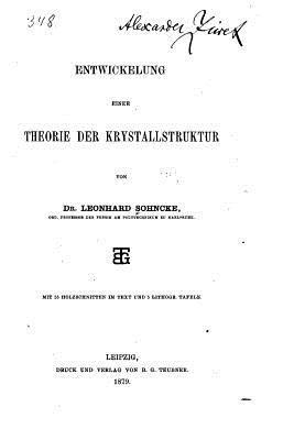 Entwickelung Einer Theorie Der Krystallstruktur
