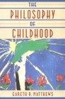 The Philosophy of Childhood