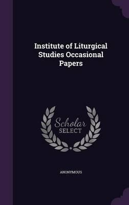 Institute of Liturgical Studies Occasional Papers