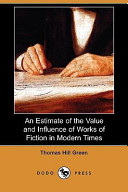 An Estimate of the Value and Influence of Works of Fiction in Modern Times (Dodo Press)