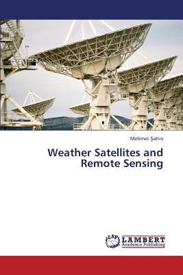 Weather Satellites and Remote Sensing