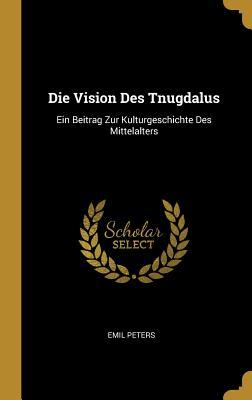 Die Vision Des Tnugdalus