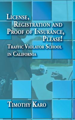 License, Registration and Proof of Insurance, Please! Traffic Violator School in California