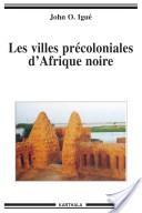 Les villes précoloniales d'Afrique noire