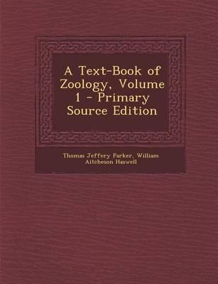 A Text-Book of Zoology, Volume 1 - Primary Source Edition