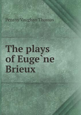The Plays of Euge Ne Brieux