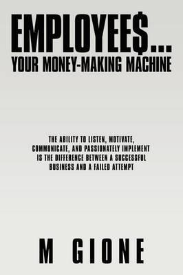Employees... Your Money-making Machine
