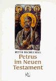 Petrus im Neuen Testament