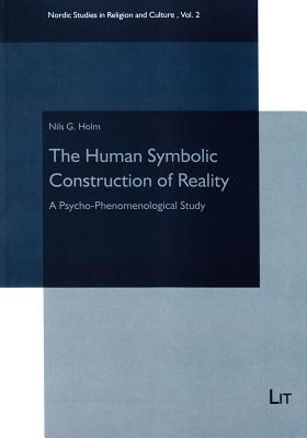 The Human Symbolic Construction of Reality