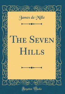 The Seven Hills (Classic Reprint)