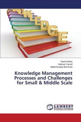 Knowledge Management Processes and Challenges for Small & Middle Scale