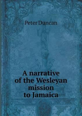 A Narrative of the Wesleyan Mission to Jamaica