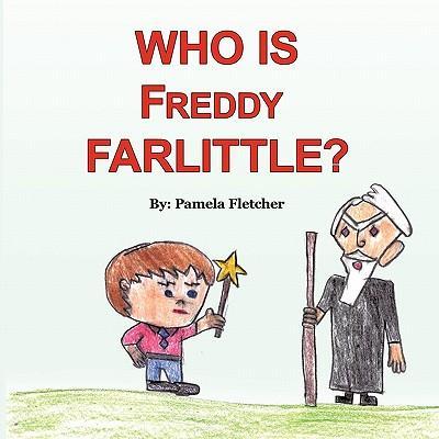 Who Is Freddy Farlittle?