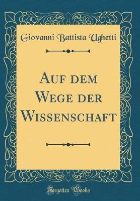Auf dem Wege der Wissenschaft (Classic Reprint)