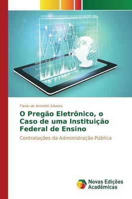 O Pregão Eletrônico, o Caso de uma Instituição Federal de Ensino