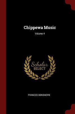 Chippewa Music; Volume 4
