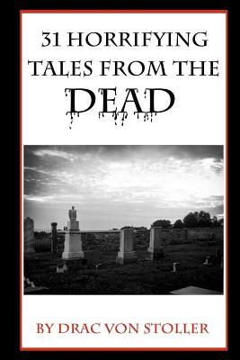 31 Horrifying Tales from the Dead