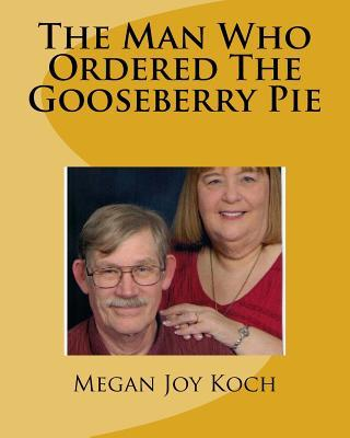 The Man Who Ordered The Gooseberry Pie