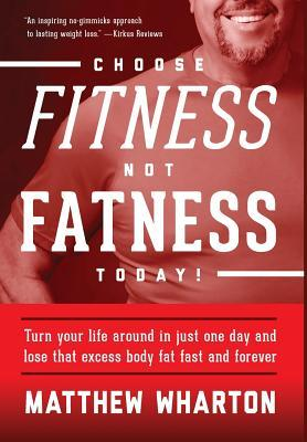 Choose Fitness Not Fatness Today!