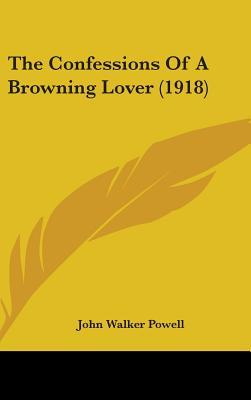 The Confessions of a Browning Lover (1918)