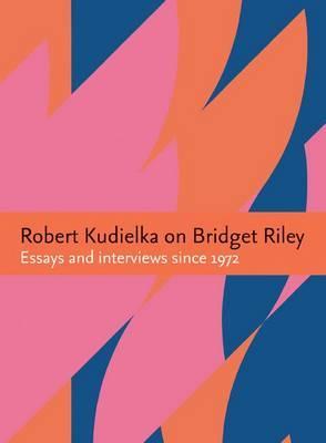 Robert Kudielka on Bridget Riley