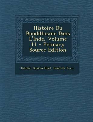 Histoire Du Bouddhisme Dans L'Inde, Volume 11