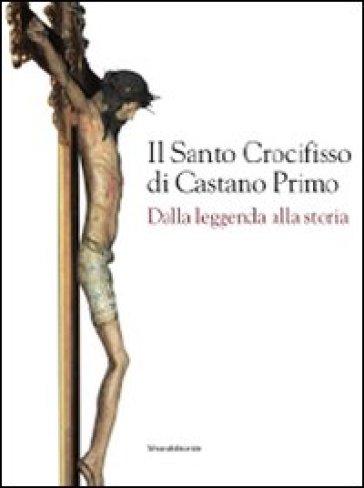 Il santo crocifisso di Castano Primo
