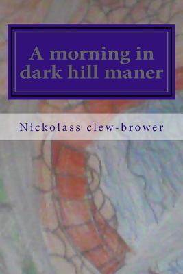 A Morning in Dark Hill Maner