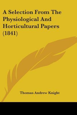 A Selection From The Physiological And Horticultural Papers