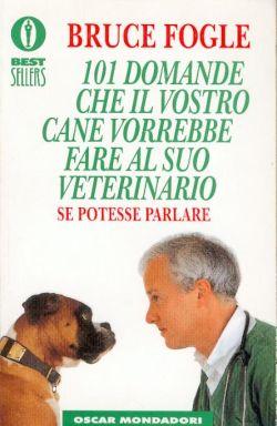 101 domande che il vostro cane vorrebbe fare al suo veterinario