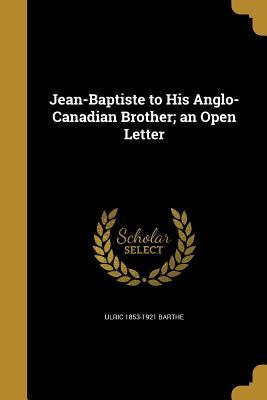JEAN-BAPTISTE TO HIS ANGLO-CAN