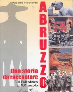 Abruzzo, una storia da raccontare. Dal paleolitico al XX secolo