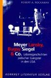 Meyer Lansky, Bugsy Siegel und Co.